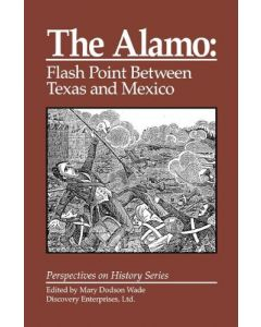 The Alamo: Flashpoint Between Texas and Mexico