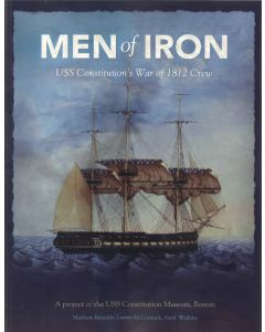Men of Iron: USS Constitution's War of 1812 Crew