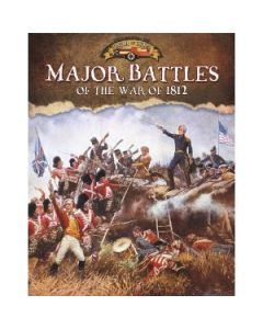 Documenting the War of 1812: Major Battles of the War of 1812
