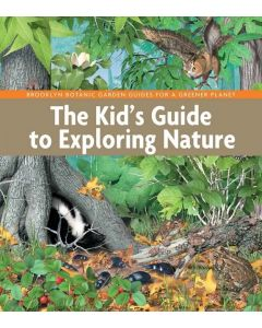 The Kid's Guide to Exploring Nature