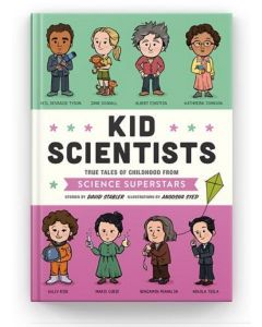 Kid Scientists: True Tales of Childhood