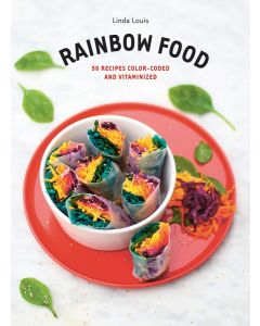Rainbow Food: 50 Recipes Color-Coded and Vitaminized