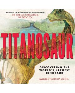 Titanosaur: Discovering the World's Largest Dinosaur