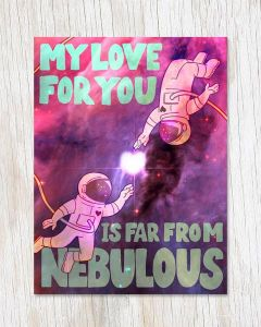 My Love For You Is Far From Nebulous Card