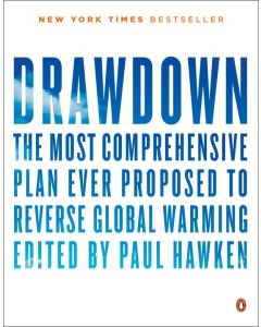 The Drawdown: The Most Comprehensive Plan Ever Proposed to Reverse Global Warming