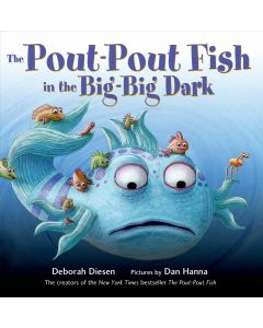 The Pout-Pout Fish in the Big Dark