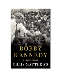 Bobby Kennedy: A Raging Spirit Book