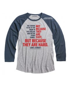 Adult ''Not Because They Are Easy'' Tee