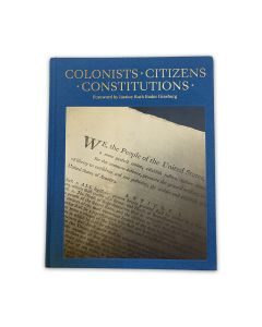 Book on Colonists, Citizens, Constitutions of the United States. Foreword by Justice RGB