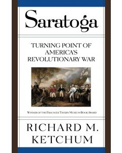 Saratoga: Turning Point of America's Revolutionary War